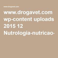 www.drogavet.com wp-content uploads 2015 12 Nutrologia-nutricao-como-espec-ialidade-m%C3%A9dica-veterin%C3%A1ria.pdf