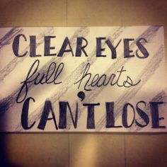 Motto! Quote from friday night lights :)