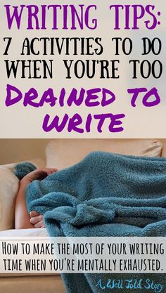 We all get drained from time to time. Luckily there are a handful of activities to keep you semi-productive while giving your brain the rest it needs. Here are seven activities you can do when you're too fried to write. #writing #writingtips #writinglife #novelwriting #awelltoldstory