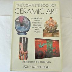 The Complete Book of Ceramic Art  by Polly Rothenberg by 925studio, $40.00