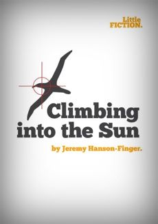 """Climbing into the Sun"" by Jeremy Hanson-Finger.  A beautifully twisted and epic story about pilots and planes, nurses and drugs, and love and war."