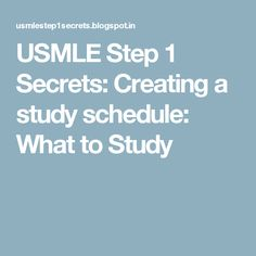 USMLE Step 1 Secrets: Creating a study schedule: What to Study