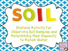 Here's a center activity in which students observe soil samples and test their capacity to retain water.