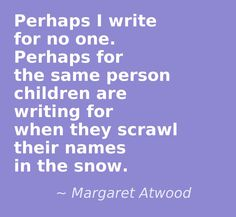Perhaps I write for no one... #quote #writer #author