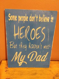 My Dad My Hero Great Father Sign Primitive by wrightsweepingwillow, $25.00