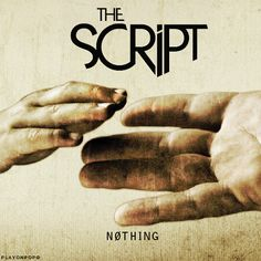 """The Script! Love them!! """"Nothing"""" is my current favorite song =)"""