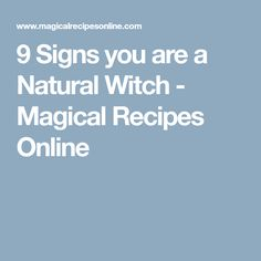 9 Signs you are a Natural Witch - Magical Recipes Online