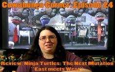 "Cowabunga Corner episode 24: A review of ""East meets West"" the first five episodes of Ninja Turtles : The Next Mutation.  http://www.cowabungacorner.com/content/cowabunga-corner-24"