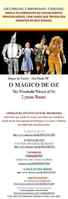 MÁGICO DE OZ, de Lyman Frank Baum Leia: http://www.amazon.com/dp/B00L2OLMP0      LITERATUR É CULTURA. CULTURA PARA A VIDA. Leia#compartilhe,  espalhe.    Livros com sabor de lembranças. Livro para crianças. E adultos também.