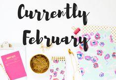 Girl Talk: Currently   February 2018