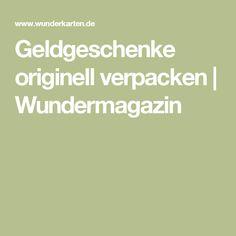 Geldgeschenke originell verpacken  Wundermagazin