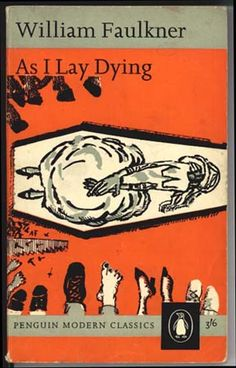 'As I lay dying' - William Faulkner Cover illustration by Andre Francois Published in Penguin 1963 Penguin Modern Classics 1940 Book Cover Art, Book Cover Design, Book Design, Book Art, Book Covers, Layout Design, William Faulkner, Penguin Books, As I Lay Dying