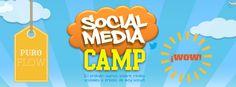 Social Media Camp: La experiencias más WOW que vas a tener ¡Palabrita de Camper!