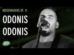 NOISEMAKERS EP. 11: Odonis Odonis