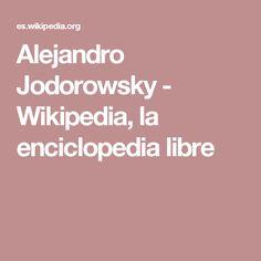 Alejandro Jodorowsky - Wikipedia, la enciclopedia libre