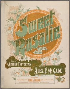 Sweet Rosalie / words by Arthur Trevelyan ; music by Alex. [Dear sweet Rosalie, why won't you name the day? Library Services, Vintage Sheet Music, Vintage Type, Music Covers, New York Public Library, London England, Cover Design, Vintage World Maps, Lettering