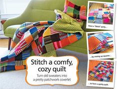 How to Make a sweater Quilt - AllYou.com... I saw this in the allyou mag! Went to goodwill and bought a stash of old sweaters.... all I need is my kiki to come visit and teach me how to quilt!
