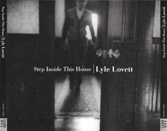 Lyle Lovett - Step Inside This House at Discogs