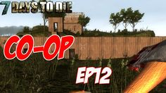 7 Days To Die - Co-Op EP12 | The Dead Attack