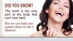 The tooth is the only part of the body that can't heal itself. #Protect your #teeth!