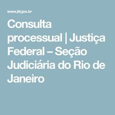 Consulta processual | Justiça Federal – Seção Judiciária do Rio de Janeiro