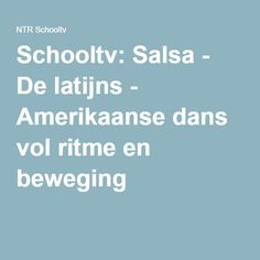 Schooltv: Salsa - De latijns - Amerikaanse dans vol ritme en beweging