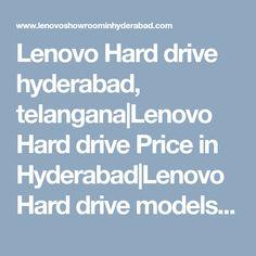Lenovo Hard drive hyderabad, telangana|Lenovo Hard drive Price in Hyderabad|Lenovo Hard drive models|Hard drive pricelist|service center| hyderabad| telangana|andhra Hyderabad, Showroom, India, Models, Templates, Goa India, Fashion Showroom, Indie, Fashion Models