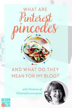 What are Pinterest Pincodes and what do they mean for my blog? A guest post by Victoria of VictoriaEcommerce on www.designyourownblog.com. #pinterest #pincodes #pinterestlens #socialmedia #blogging