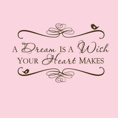 A Dream is a Wish Your Heart Makes Vinyl Wall Decal. I like this for a master bedroom - above the headboard