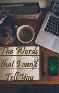 #wattpad #puisi Many words I want to say to you. But, the words stuck in my throat. I'm a coward. I do not have the courage to tell you. So, I write this to you. I just wish you could read it, someday.  Mungkin kau akan mengira bahwa semua ini hanyalah gombalan lebay. Kau bisa bilang ini tidak tulus, sebab aku jug...
