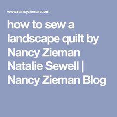 how to sew a landscape quilt by Nancy Zieman Natalie Sewell | Nancy Zieman Blog