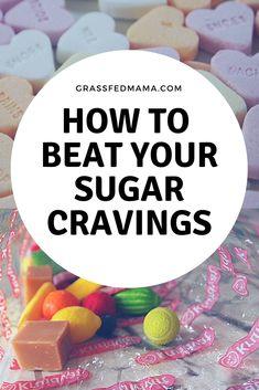 How to Beat Your Sugar Cravings - Grassfed Mama Sugar Free Detox, Sugar Detox Diet, Take Off Pounds Sensibly, Detox Challenge, Vegan Sugar, Real Moms, Sugar Cravings, Living A Healthy Life, Stay In Shape