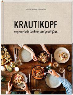Susann Probst & Yannic Schon Krautkopf – Vegetarisch kochen und genießen