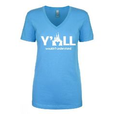 y'all wouldn't understand vneck tee