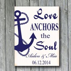 Love Anchors the Soul,Nautical Anchor Sign,Personalized Wedding Sign,Anniversary Gift,Engagement Gift,Important Date Custom Wood Sign