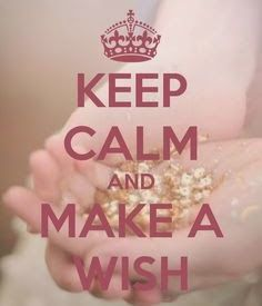 Keep Calm and Sparkle On with Sharon Taphorn: Keep Calm and Make a Wish Take some time and just be and think of all that is important to you and what do you wish for yourself in this year of opportunities to create for yourself and your life.   Then throughout the year ponder this wish and see how it is doing and what there is you can do to help it to manifest for yourself if you are not seeing the tangible results manifesting for you.