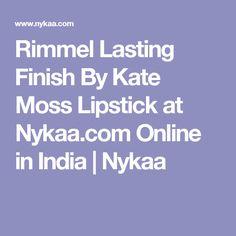Rimmel Lasting Finish By Kate Moss Lipstick at Nykaa.com Online in  India | Nykaa Rimmel London, Kate Moss, It Is Finished, Lipstick, India, Makeup, Make Up, Goa India, Maquiagem