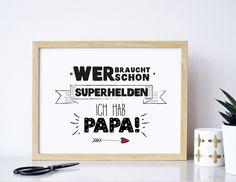 Superhelden Papa - Druck von Formart Der Druck wurde für Dich von Hand geschrieben, illustriert und anschließend Druckschön gemacht. Der Druck kommt sich er verpackt in einem Vollkarton...