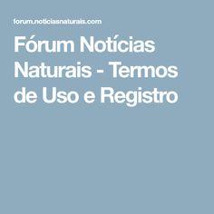 Fórum Notícias Naturais - Termos de Uso e Registro