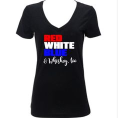 Red White Blue Whiskey Women's 4th of July Shirt