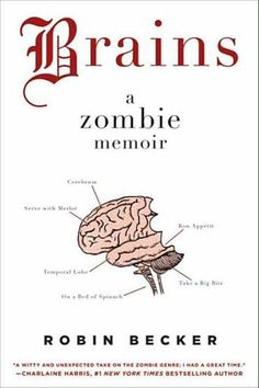Brains: A Zombie Memoir by Robin Becker - Convinced he'll bring about a peaceful coexistence between zombies and humans if he can demonstrate his unique condition to Howard Stein, the man responsible for the zombie virus, Barnes sets off on a grueling cross-country journey to meet his maker. (Bilbary Town Library: Good for Readers, Good for Libraries)