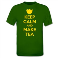 Keep Calm And Make Tea  T-shirt $17.95
