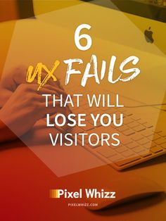 Does your blog or site use any of these user experience fails? Here are 6 of worst mistakes you can make when it comes to UX.
