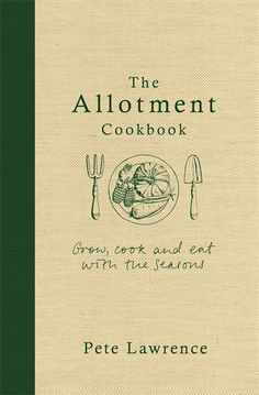 Author of The Allotment Cookbook Pete Lawrence celebrates the unsung heroes of gloomy February