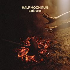 "Half Moon Run-Beautiful young Canadian band on the verge of greatness (in my humble opinion).  I love the song ""Full Circle"""