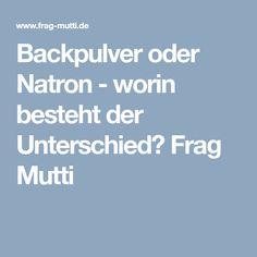 Backpulver oder Natron - worin besteht der Unterschied? Frag Mutti