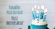 Parabéns pelo seu dia! Feliz Aniversário!