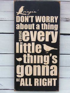 Typography Wood Sign- Don't Worry About a Thing Wall Decor.