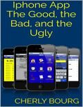 Iphone App: The Good the Bad and the Ugly
