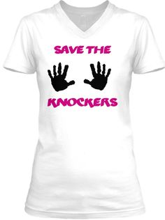 Save The Knockers White T-Shirt Front